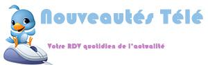 Nouveautés Télé : le RDV de l'actu au quotidien