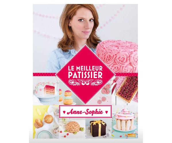 Sortie du livre Anne Sophie le meilleur pâtissier 2014 de M6