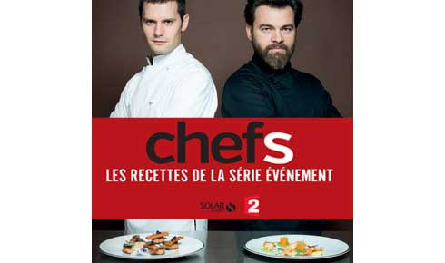 Livre de recettes Chefs de France 2 avec Clovis Cornillac et Hugo Becker