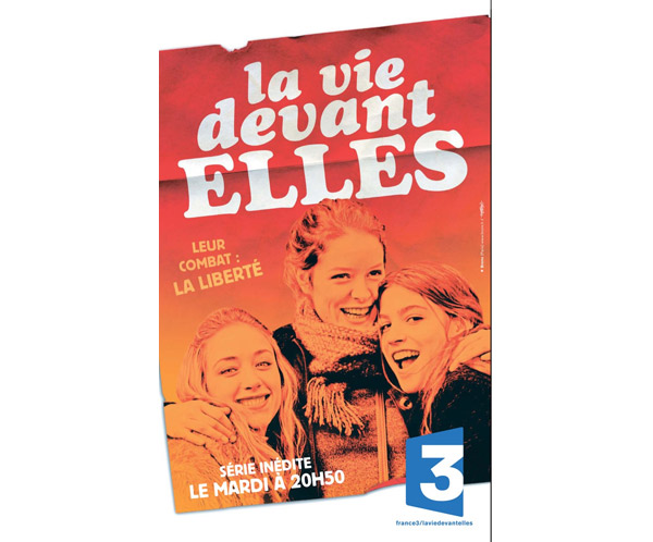 Commentaires sur la Vie devant elles la série de France 3 dès le 28 avril 2015