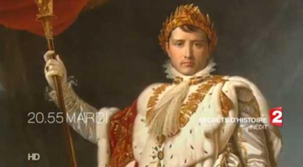 Avis et commentaires sur Secrets d'histoire de Napoléon 1er du 2 juin 2015