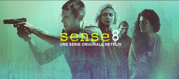 Avis et commentaires Sense 8 de Netflix : faut-il regarder la série TV ou pas ?