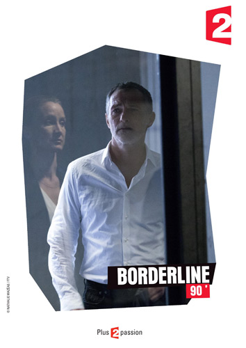 Vos avis sur la fiction Borderline sur France 2