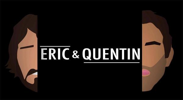 Avis sur le programme court Eric et Quentin du samedi : vous aimez ?