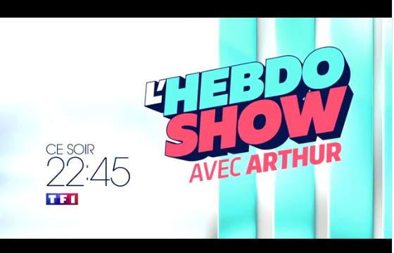 L'hebdo show avec Arthur sur TF1 : top ou flop ?