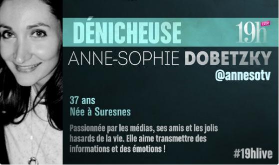 Vos avis et commentaires sur Anne Sophie Dobetzky de 19h Live !
