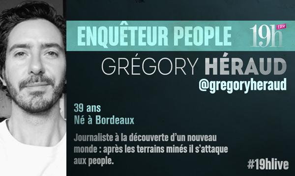 Avis sur Gregory Heraud monsieur people deu 19h Live de TF1 : vous aimez ?