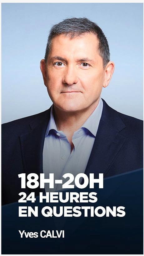 24 heures en questions sur LCI avec Yves Calvi le nouveau talk débat et interactif