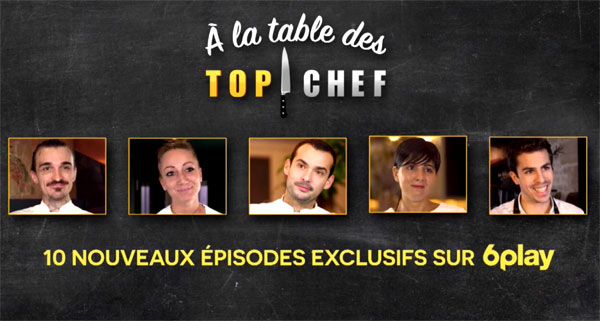 'A la table des Top Chef  6 play